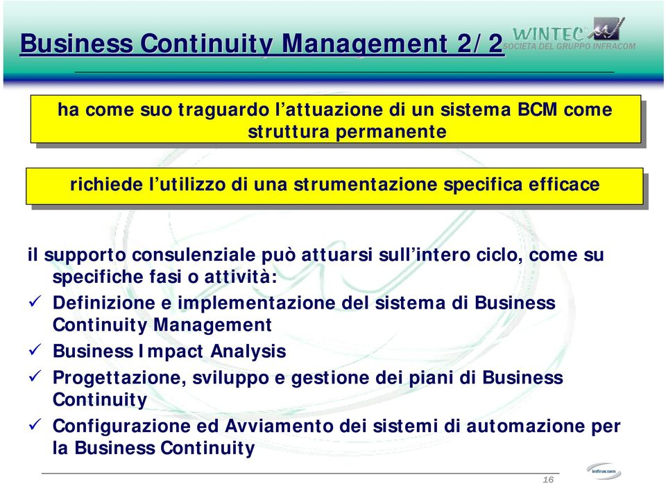 fasi o attività: Definizione e implementazione del sistema di Business Continuity Management Business Impact Analysis
