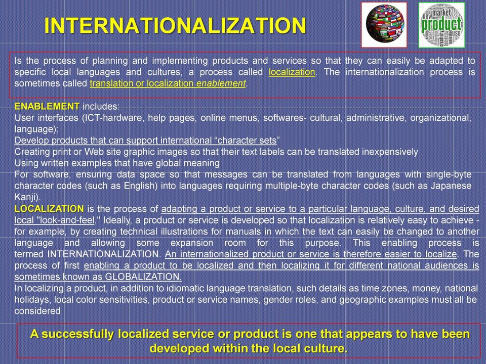 ENABLEMENT includes: User interfaces (ICT-hardware, help pages, online menus, softwares- cultural, administrative, organizational, language); Develop products that can support international character