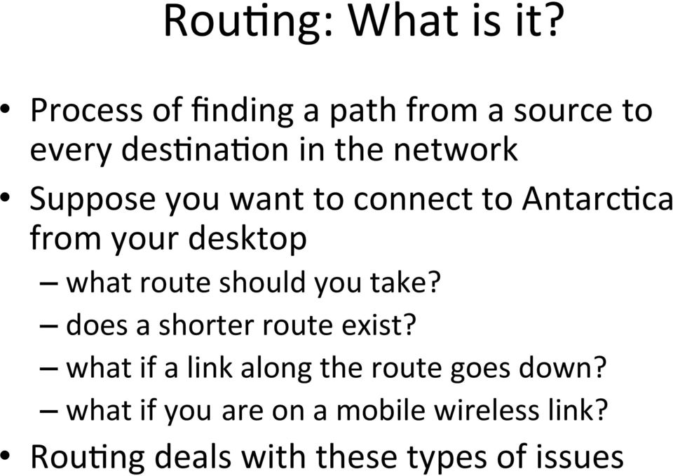 you want to connect to Antarc*ca from your desktop what route should you take?