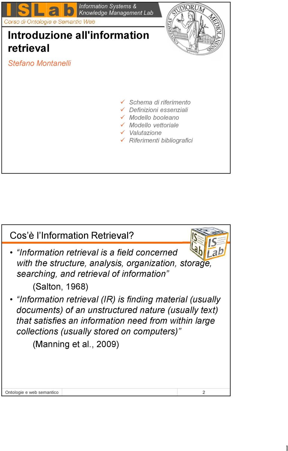 Information retrieval is a field concerned with the structure, analysis, organization, storage, searching, and retrieval of information (Salton, 1968)