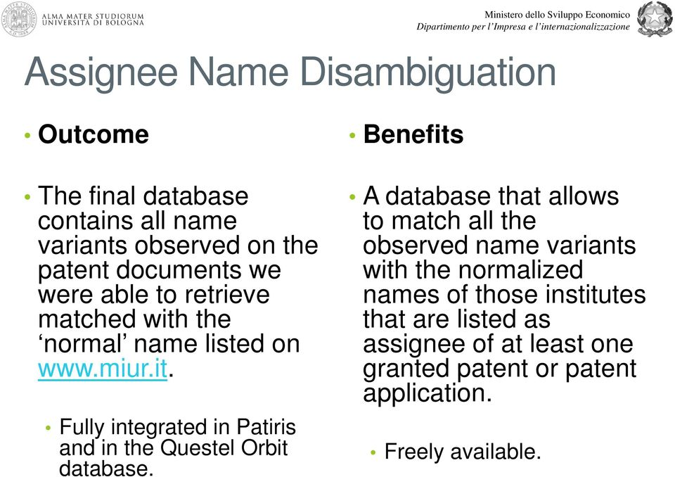 Benefits A database that allows to match all the observed name variants with the normalized names of those institutes