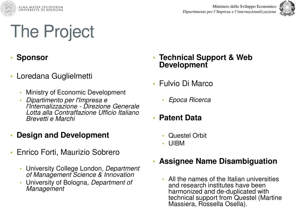 University of Bologna, Department of Management Technical Support & Web Development Fulvio Di Marco Epoca Ricerca Patent Data Questel Orbit UIBM Assignee Name