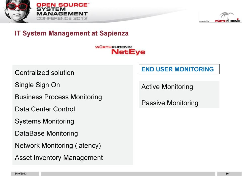 DataBase Monitoring Network Monitoring (latency) Asset Inventory
