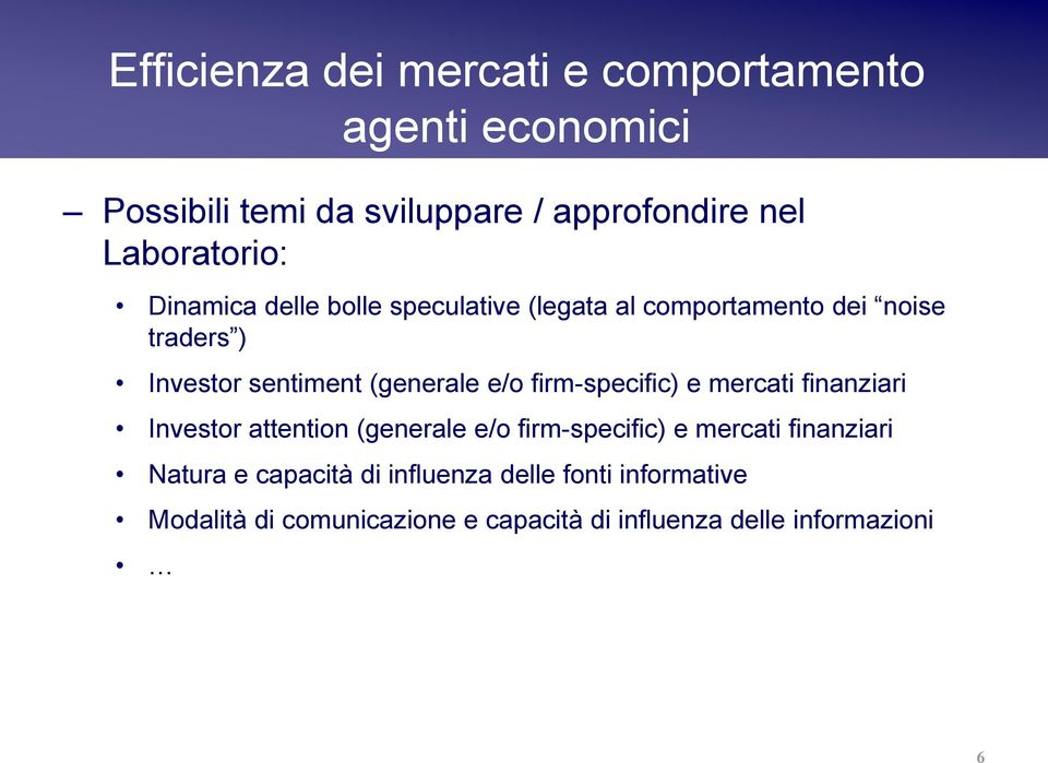 (generale e/o firm-specific) e mercati finanziari Investor attention (generale e/o firm-specific) e mercati