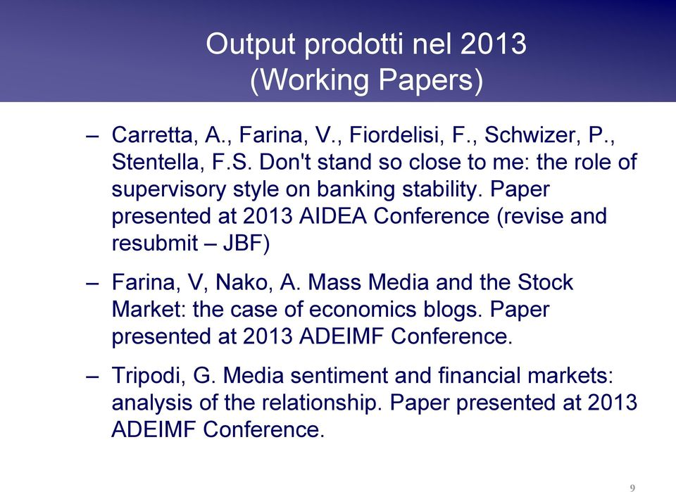 Paper presented at 2013 AIDEA Conference (revise and resubmit JBF) Farina, V, Nako, A.