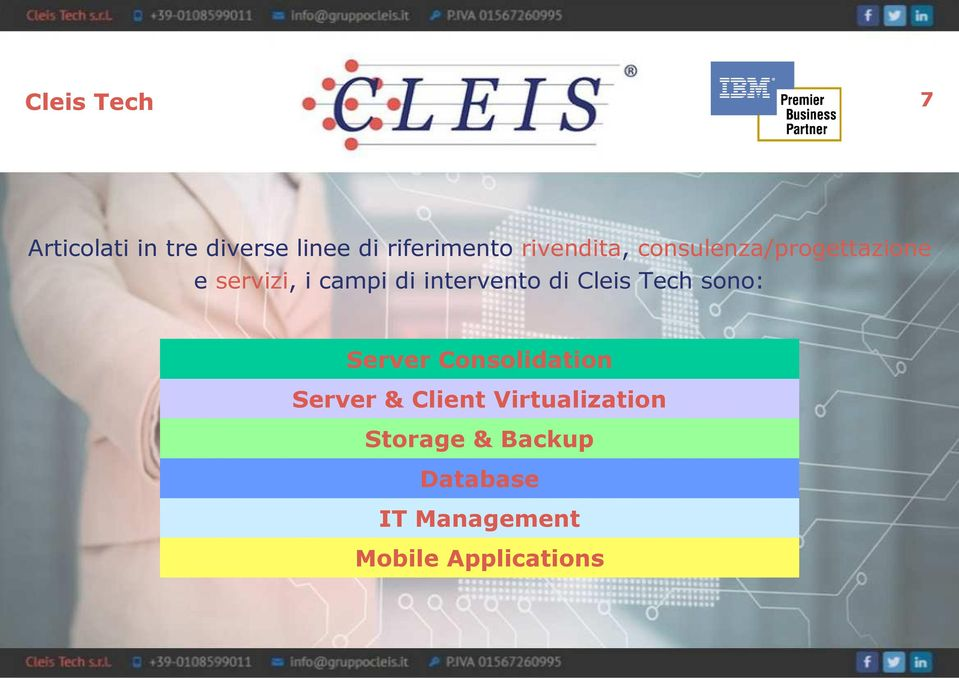 intervento di Cleis Tech sono: Server Consolidation Server &