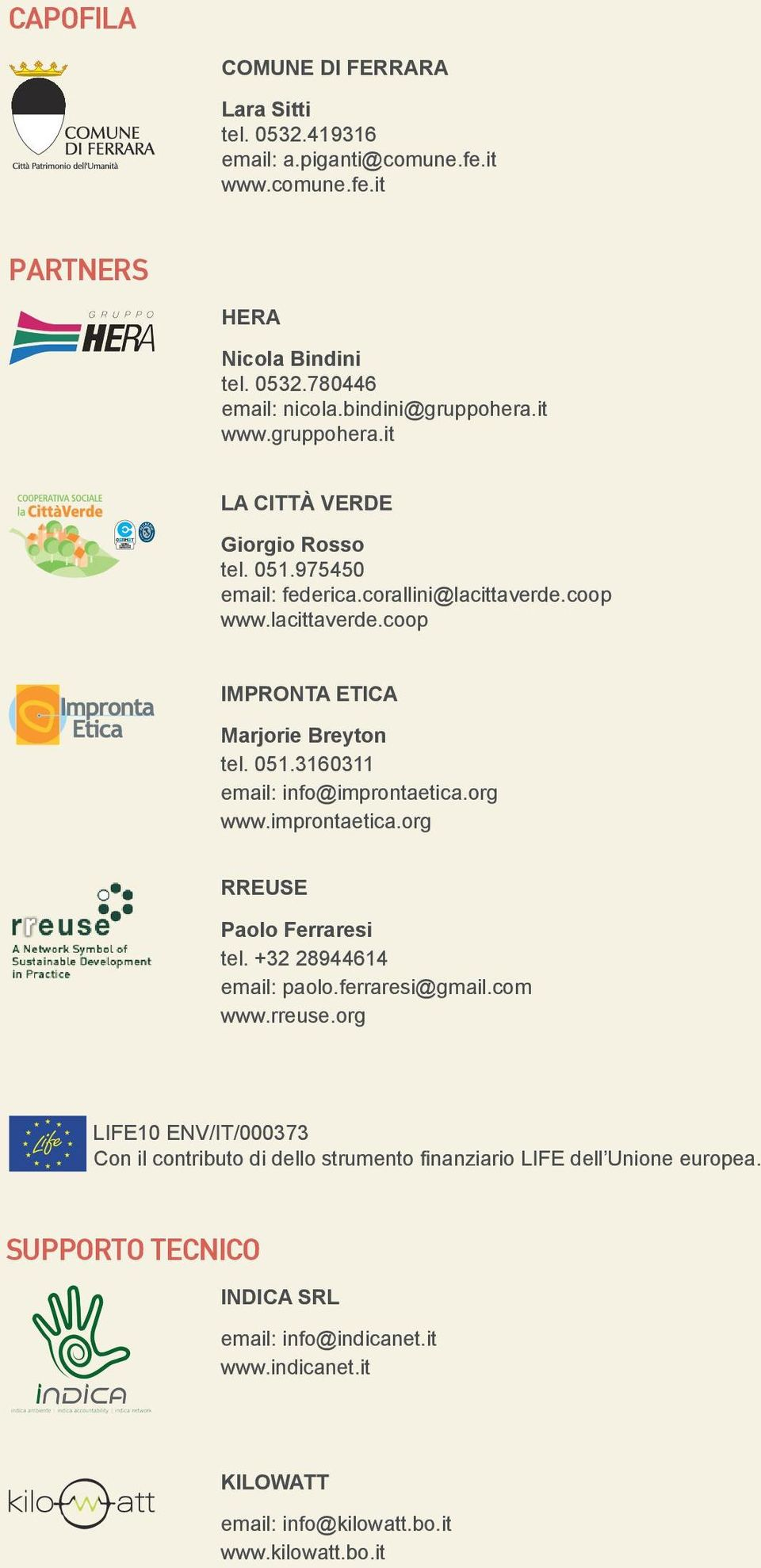 org www.improntaetica.org RREUSE Paolo Ferraresi tel. +32 28944614 email: paolo.ferraresi@gmail.com www.rreuse.
