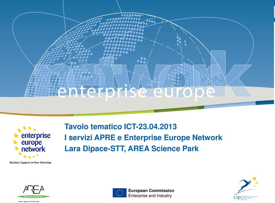 Europe Network Lara Dipace-STT, AREA