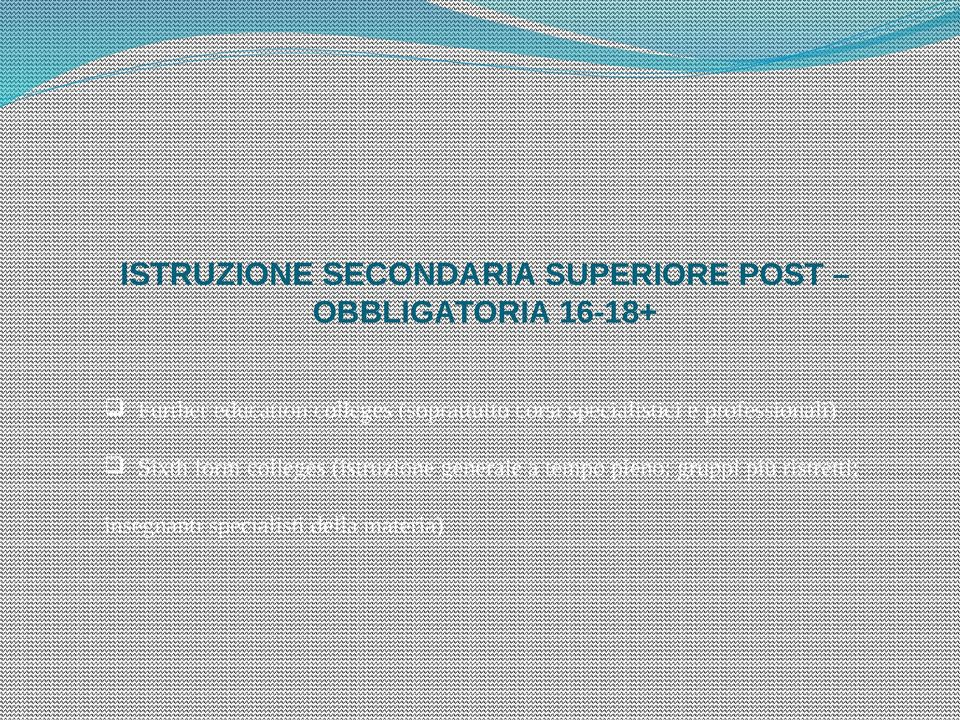 professionali) Sixth form colleges (istruzione generale a