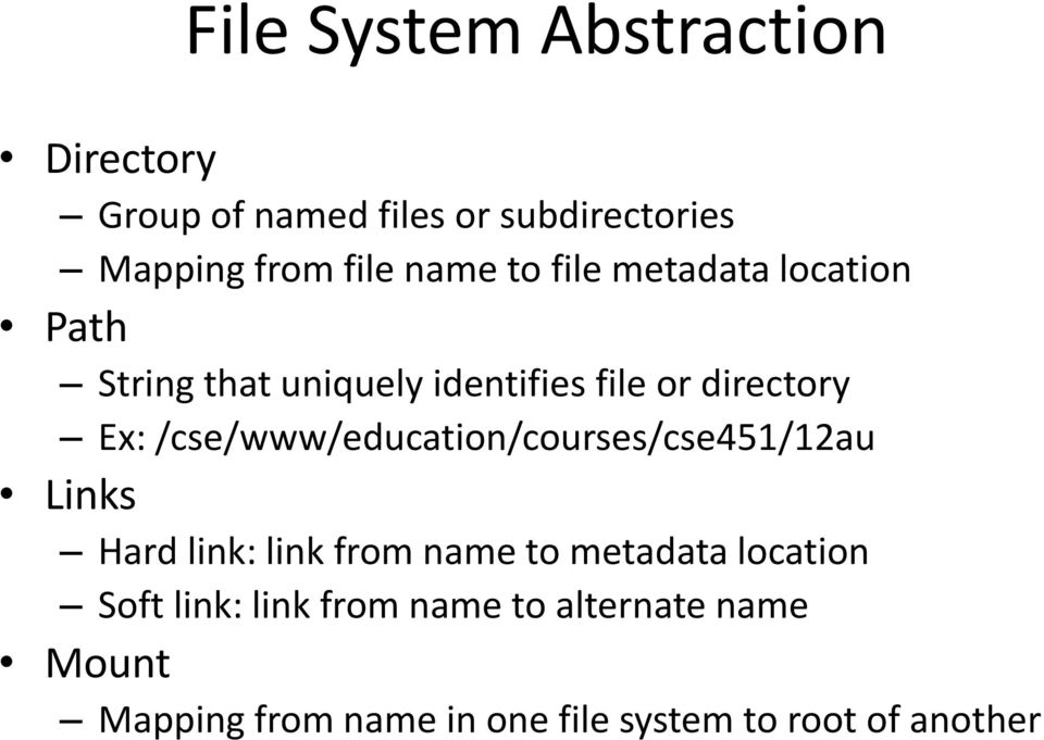 /cse/www/education/courses/cse451/12au Links Hard link: link from name to metadata location