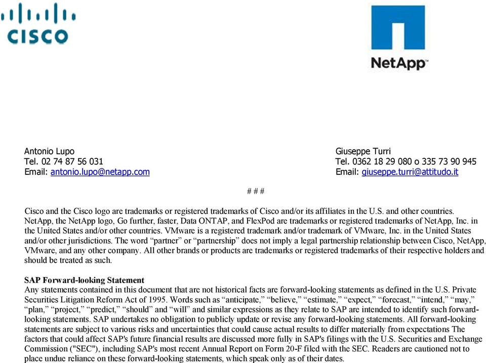 NetApp, the NetApp logo, Go further, faster, Data ONTAP, and FlexPod are trademarks or registered trademarks of NetApp, Inc. in the United States and/or other countries.