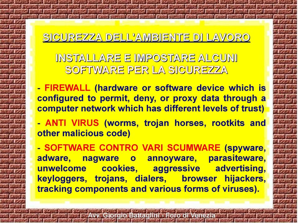 trojan horses, rootkits and other malicious code) - SOFTWARE CONTRO VARI SCUMWARE (spyware, adware, nagware o annoyware, parasiteware,