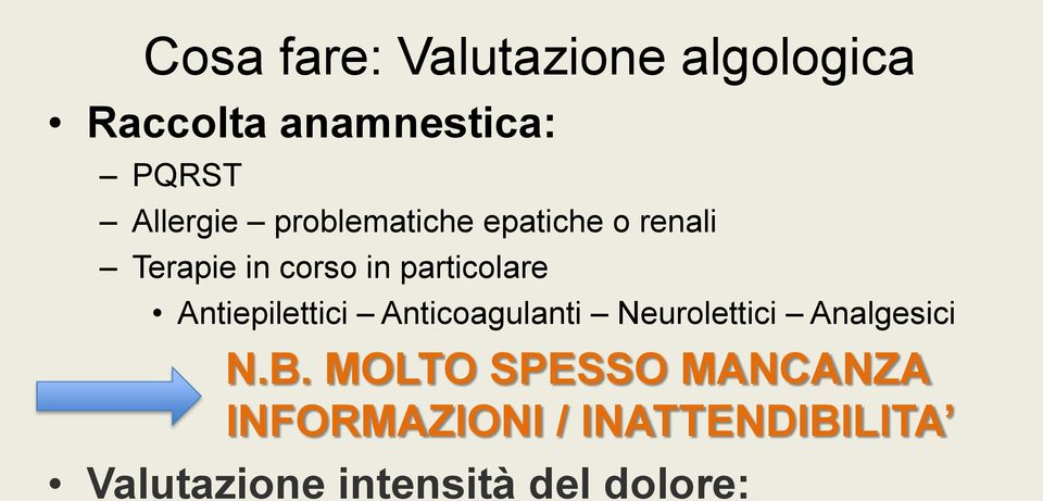 particolare Antiepilettici Anticoagulanti Neurolettici Analgesici N.B.