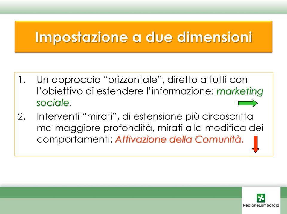 l informazione: marketing sociale. 2.