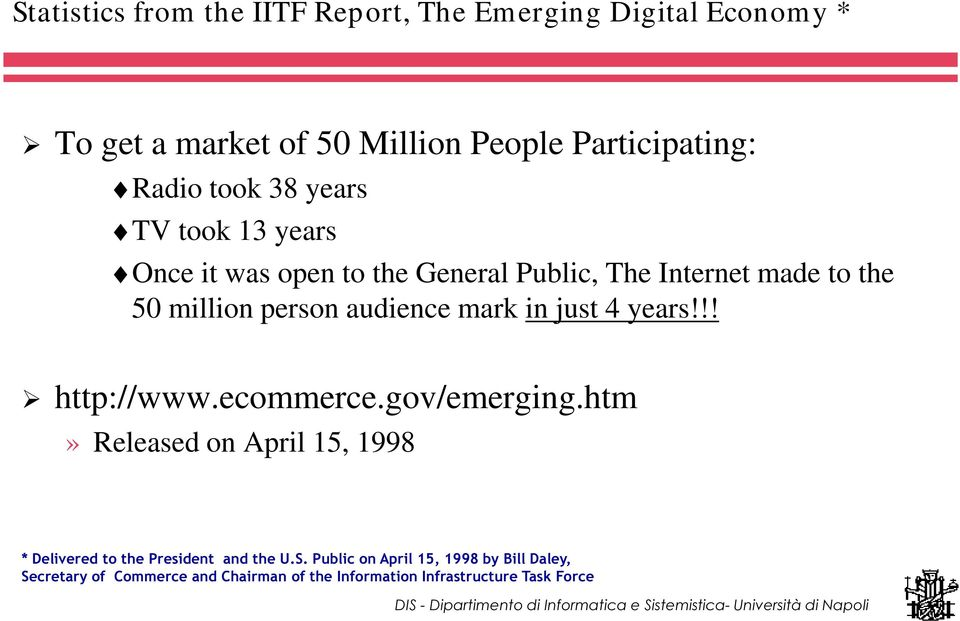 50 million person audience mark in just 4 years!!! ¾ http://www.ecommerce.gov/emerging.