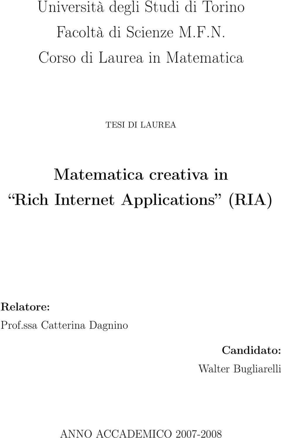 creativa in Rich Internet Applications (RIA) Relatore: Prof.