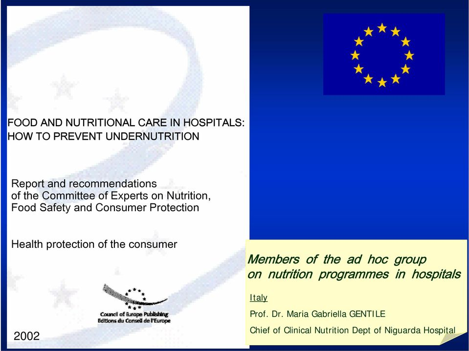 Protection Health protection of the consumer 00 Members of the ad hoc group on nutrition