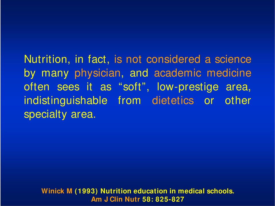 indistinguishable from dietetics or other specialty area.