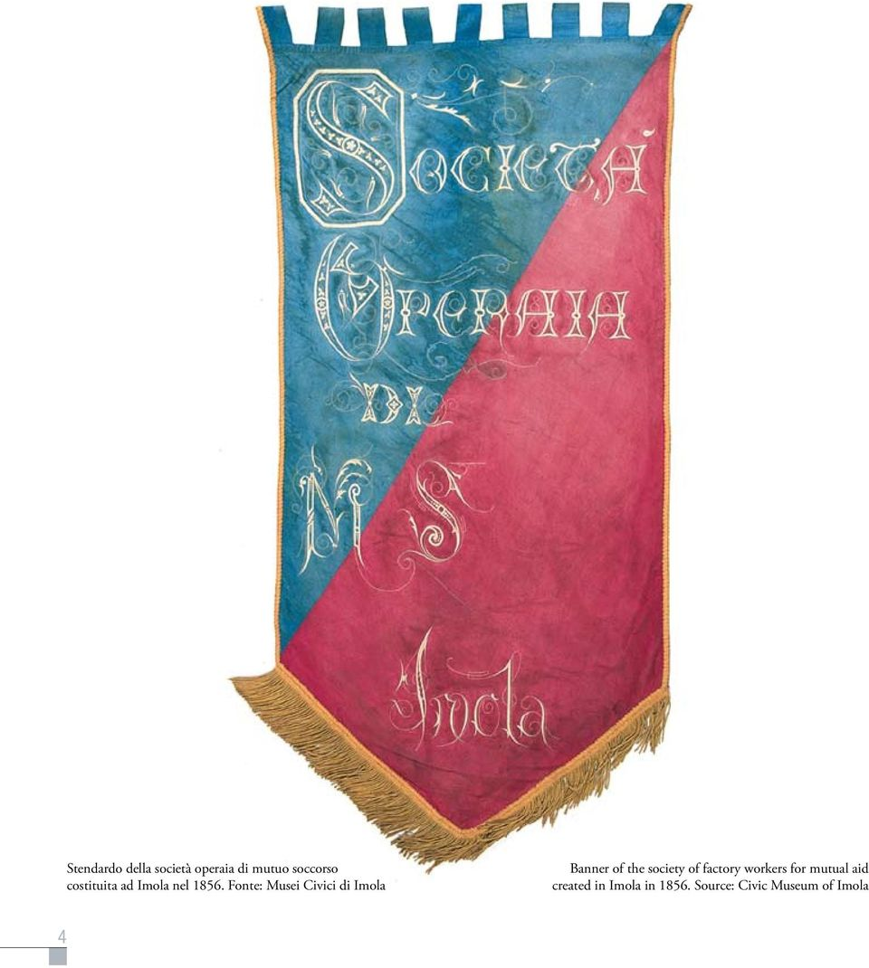 Fonte: Musei Civici di Imola Banner of the society of