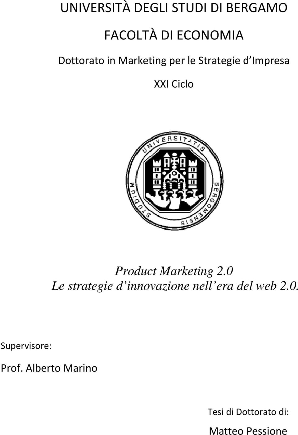 Marketing 2.0 Le strategie d innovazione nell era del web 2.0. Supervisore: Prof.