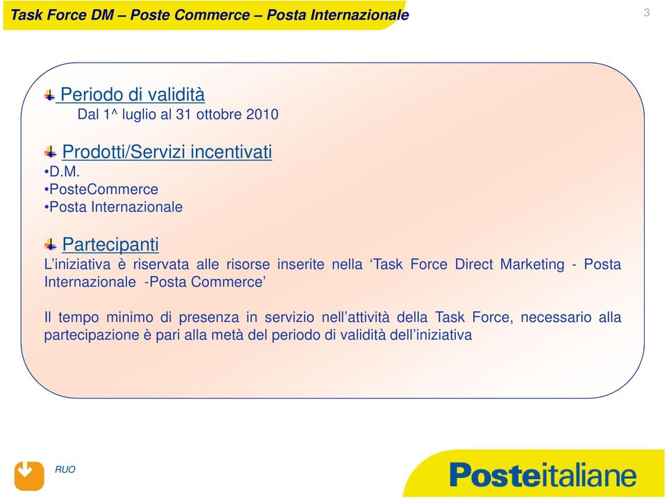 Task Force Direct Marketing - Posta Internazionale -Posta Commerce Il tempo minimo di presenza in