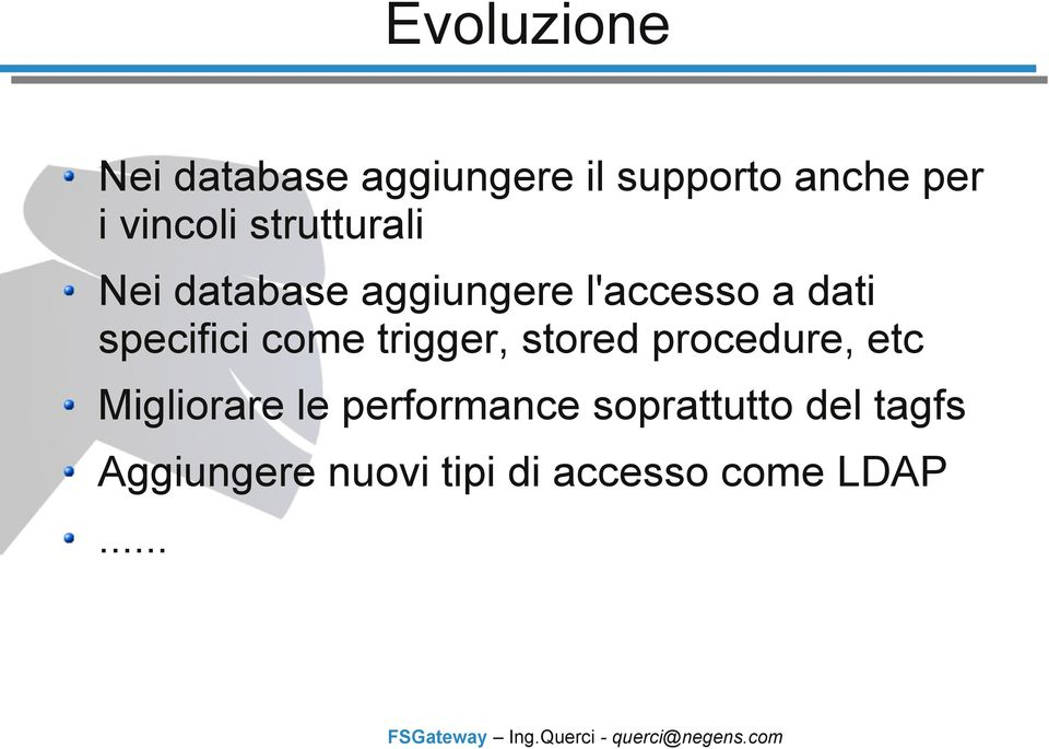 specifici come trigger, stored procedure, etc Migliorare le
