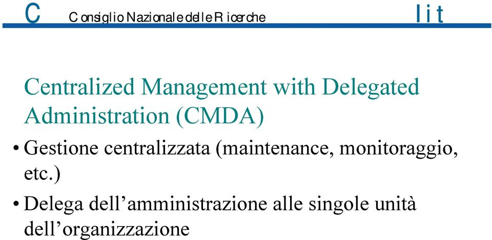 (maintenance, monitoraggio, etc.