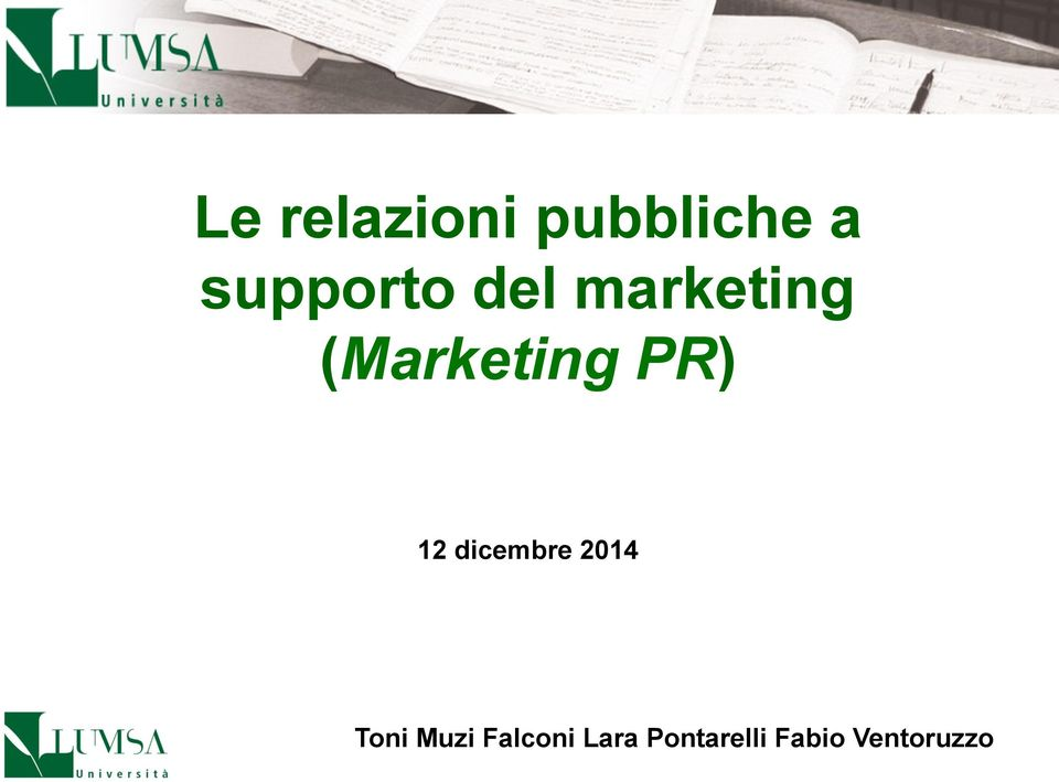 (Marketing PR) 12 dicembre 2014