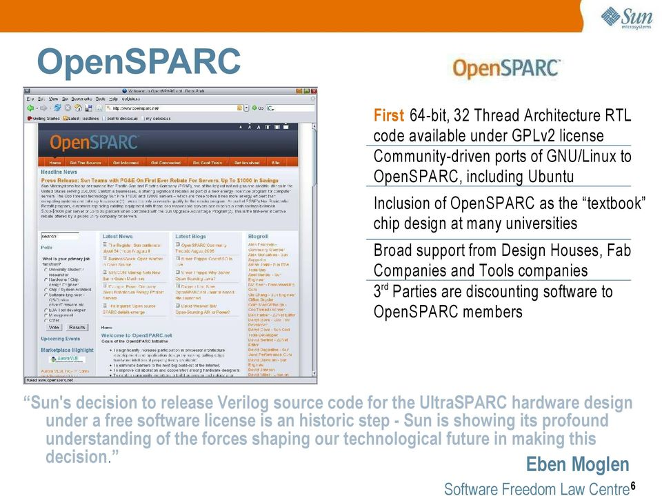 discounting software to OpenSPARC members Sun's decision to release Verilog source code for the UltraSPARC hardware design under a free software license is an