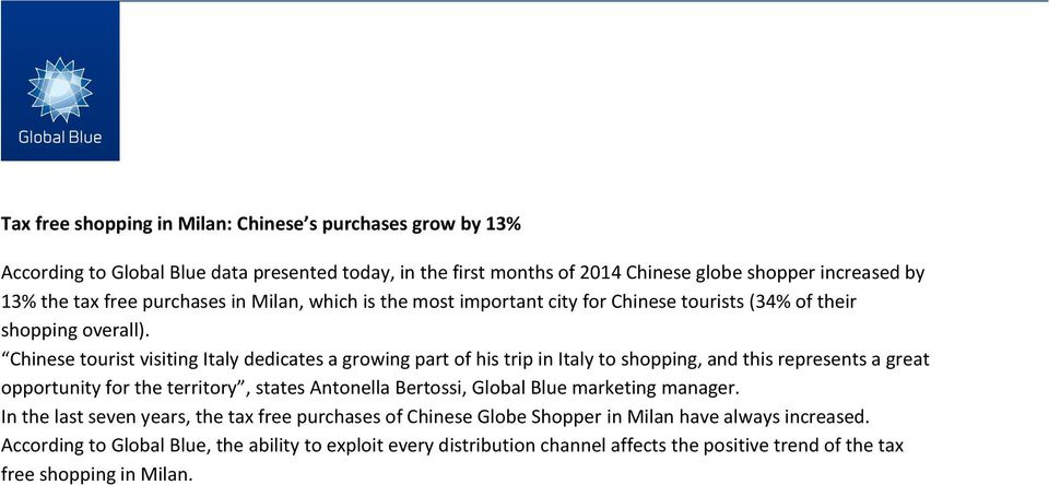 Chinese tourist visiting Italy dedicates a growing part of his trip in Italy to shopping, and this represents a great opportunity for the territory, states Antonella Bertossi, Global