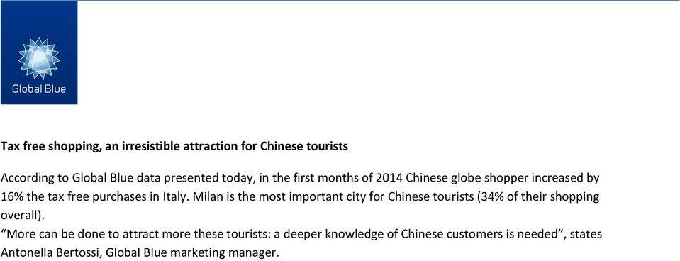Milan is the most important city for Chinese tourists (34% of their shopping overall).