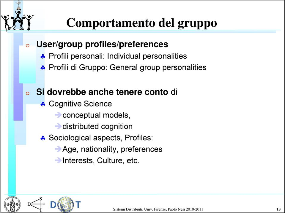 Cognitive Science conceptual p models, distributed cognition Sociological aspects, Profiles: Age,
