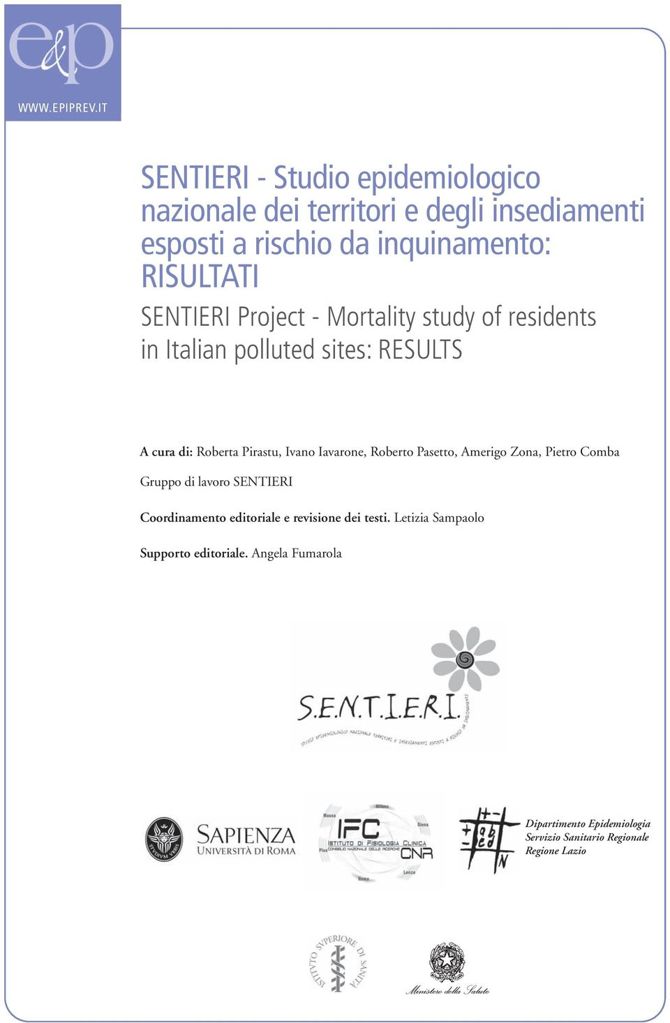 SENTIERI Project - Mortality study of residents in Italian polluted sites: RESULTS A cura di: Roberta Pirastu, Ivano Iavarone,