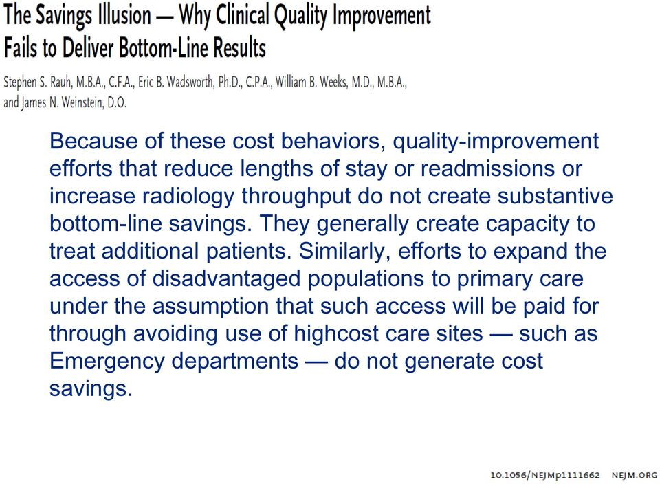 They generally create capacity to treat additional patients.