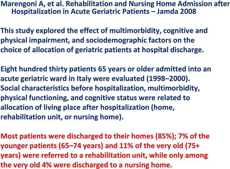 sociodemographic factors on the choice of allocation of geriatric patients at hospital discharge.