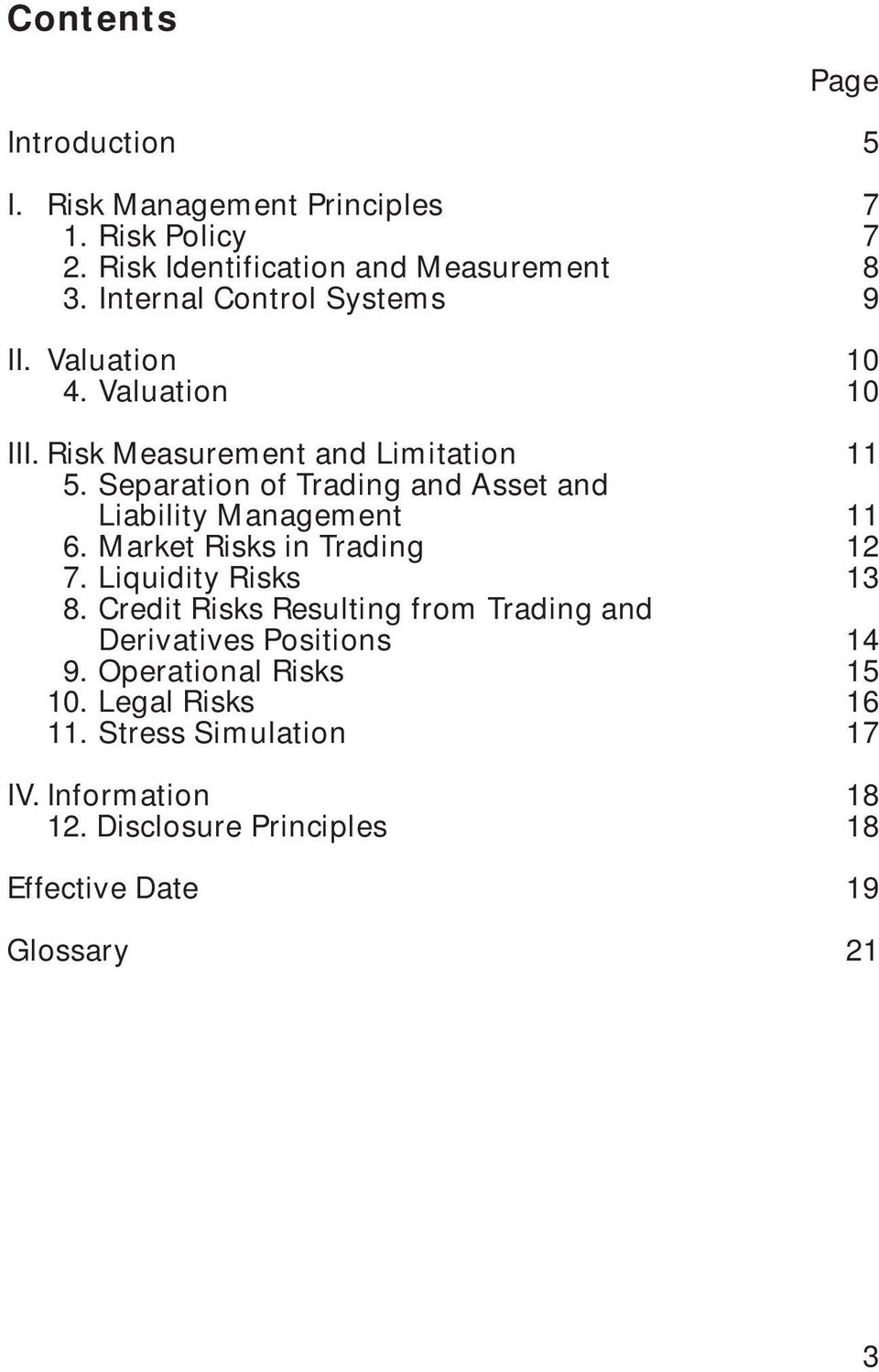 Separation of Trading and Asset and Liability Management 11 6. Market Risks in Trading 12 7. Liquidity Risks 13 8.