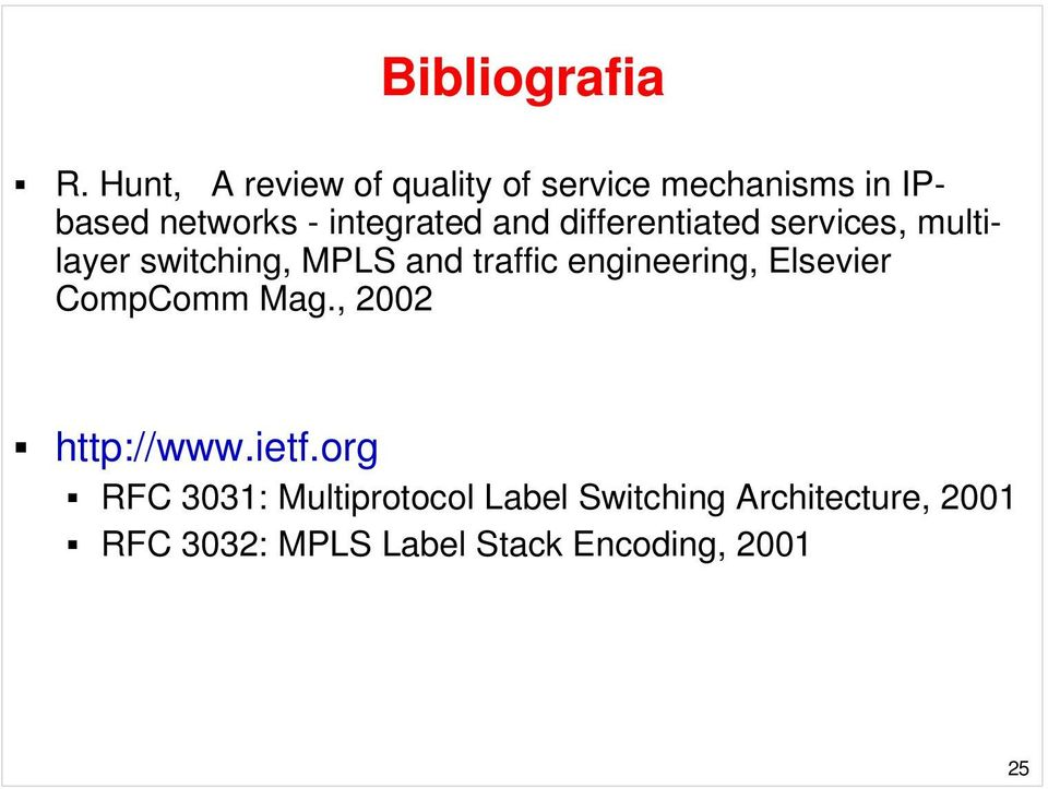 and differentiated services, multilayer switching, MPLS and traffic engineering,