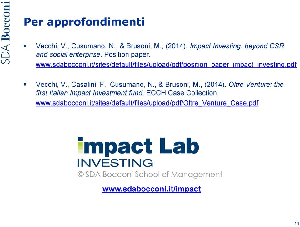 it/sites/default/files/upload/pdf/position_paper_impact_investing.pdf Vecchi, V., Casalini, F., Cusumano, N.