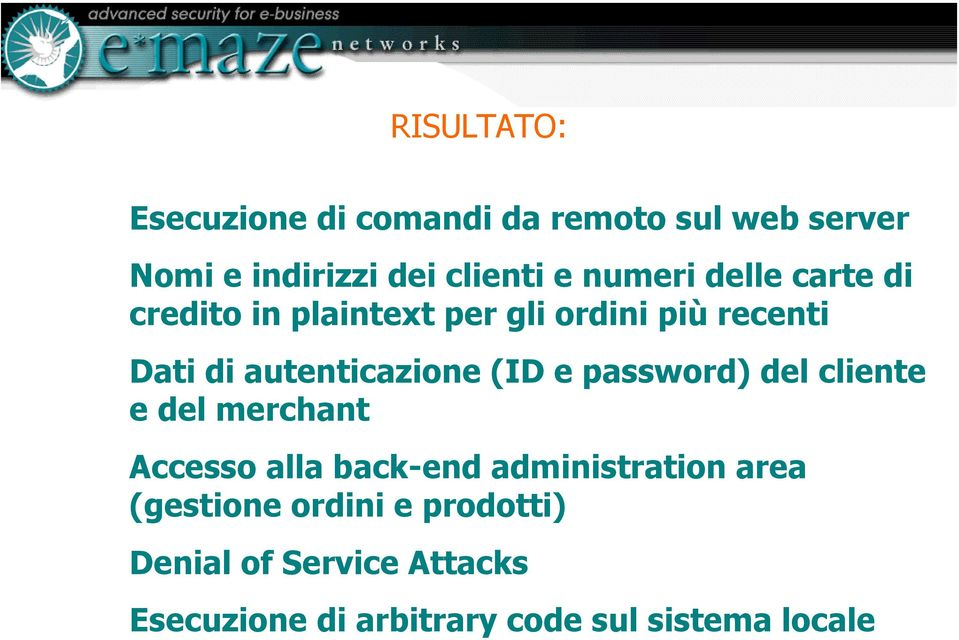 (ID e password) del cliente e del merchant Accesso alla back-end administration area