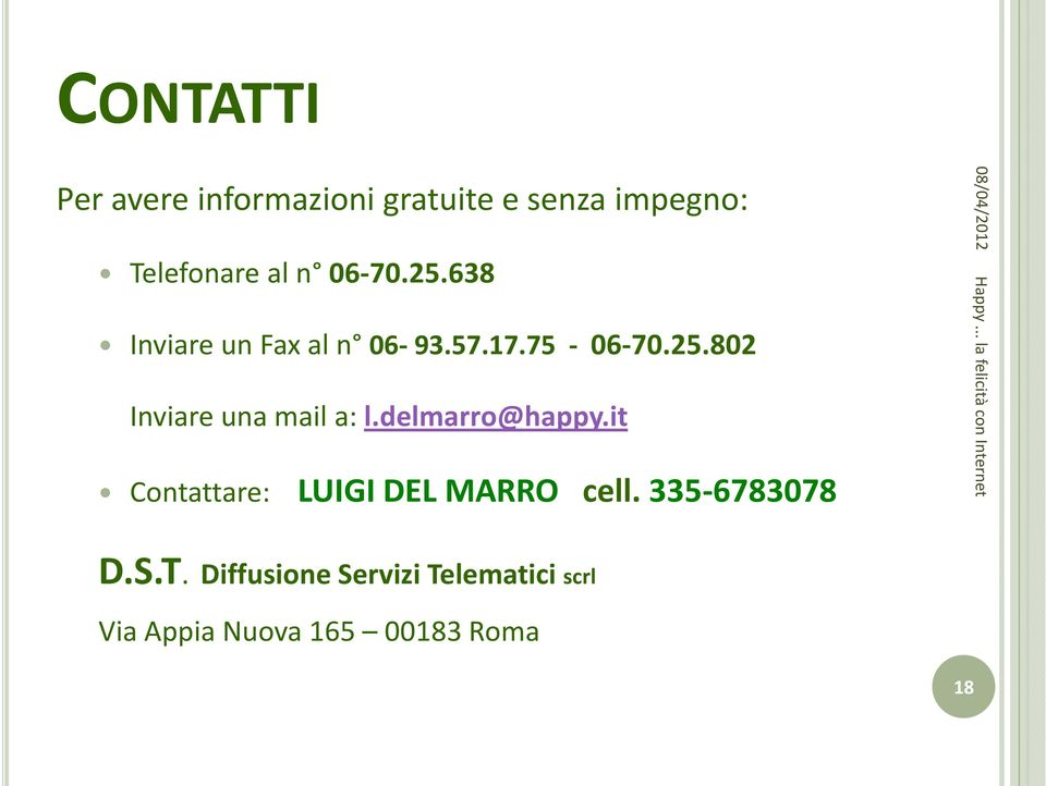 delmarro@happy.it Contattare: LUIGI DEL MARRO cell. 335-6783078 D.S.T.