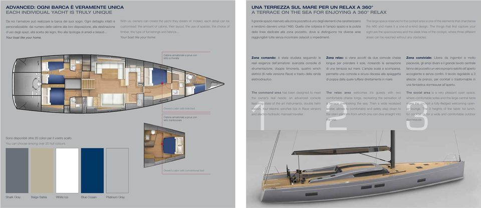 Ogni dettaglio infatti è With us, owners can create the yacht they drea of.