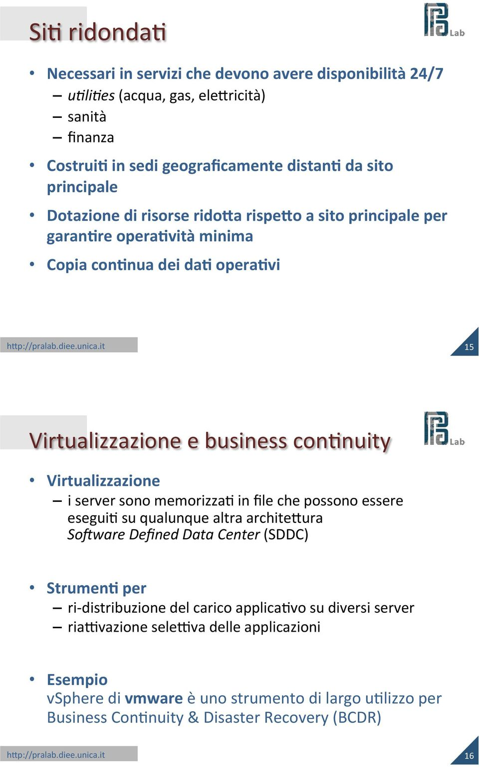 Virtualizzazioneebusinesscon1nuity Virtualizzazione( iserversonomemorizza1infilechepossonoessere esegui1suqualunquealtraarchite9ura So2ware-Defined-Data-Center-(SDDC)