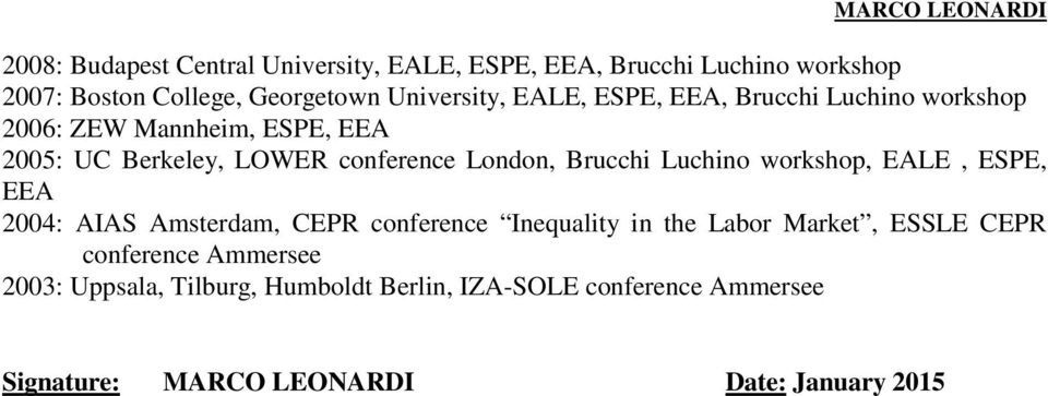Luchino workshop, EALE, ESPE, EEA 2004: AIAS Amsterdam, CEPR conference Inequality in the Labor Market, ESSLE CEPR