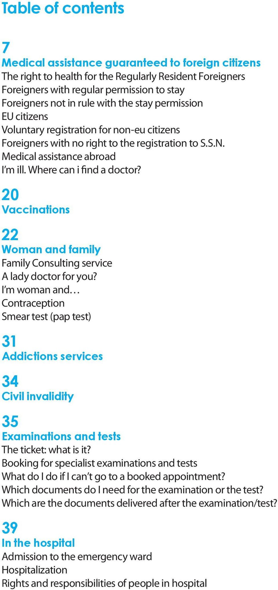 20 Vaccinations 22 Woman and family Family Consulting service A lady doctor for you?