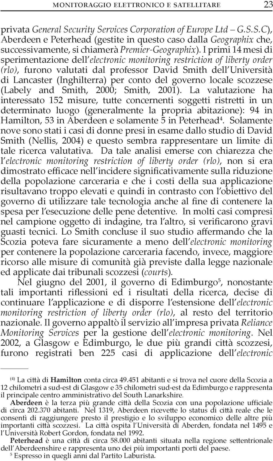 governo locale scozzese (Labely and Smith, 2000; Smith, 2001).