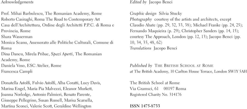 Arts Council England and St Peter s College, Oxford. Acknowledgements Prof.