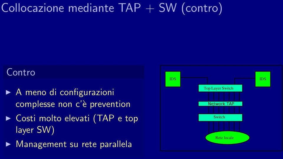 molto elevati (TAP e top layer SW) Management su rete