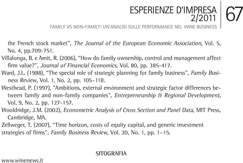 (1988), The special role of strategic planning for family business, Family Business Review, Vol. 1, No. 2, pp. 105 118. Westhead, P.