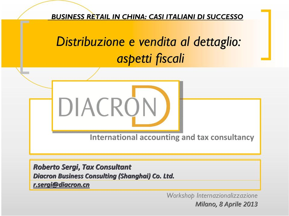 Roberto Sergi, Tax Consultant Diacron Business Consulting (Shanghai) Co.