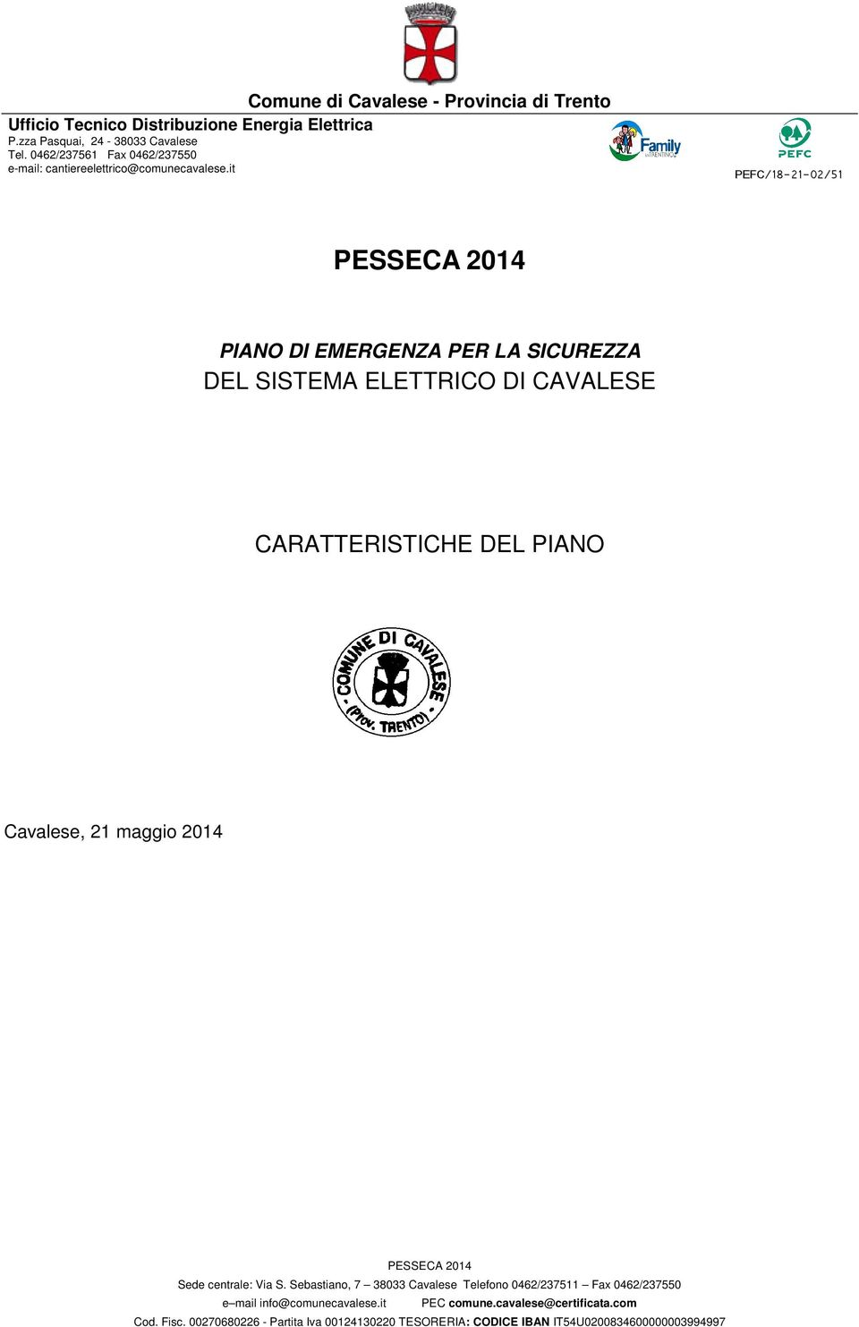 0462/237561 Fax 0462/237550 e-mail: cantiereelettrico@comunecavalese.